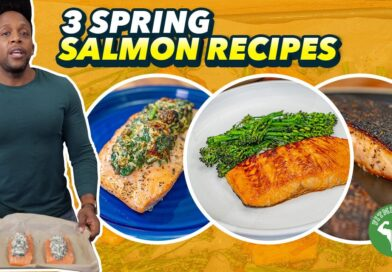 3 Easy Spring Salmon Recipes